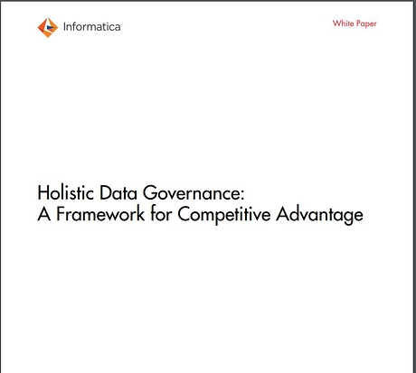 Holistic Data Governance: A Framework for Competitive