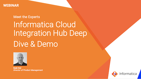 rm01-meet-the-experts-informatica-cloud-integration-hub-deep-dive-and-demo_2746928