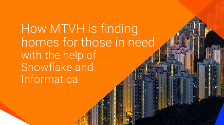 rm01_how-mtvh-is-finding-homes-for-those-in-need-with-the-help-of-snowflake-and-informatica_2448558
